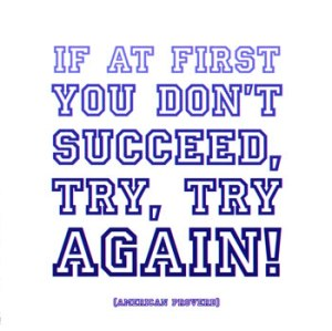 Try-Try-Again-American-Proverb